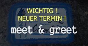 Neuer Termin fürs meet & greet !